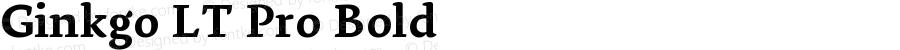 Ginkgo LT Pro Bold Version 1.000;PS 001.000;hotconv 1.0.38