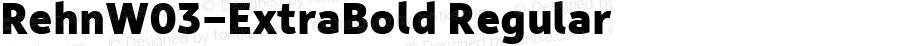 RehnW03-ExtraBold Regular Version 1.00