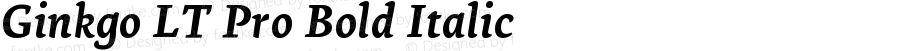 Ginkgo LT Pro Bold Italic Version 1.000;PS 001.000;hotconv 1.0.38