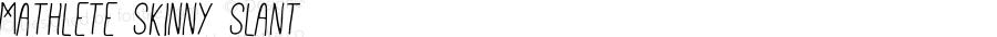 Mathlete Skinny Slant Version 1.001;PS 001.001;hotconv 1.0.56;makeotf.lib2.0.21325