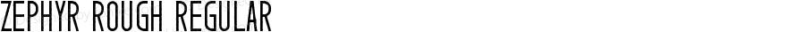Zephyr Rough Regular Version 1.00 April 25, 2015, initial release