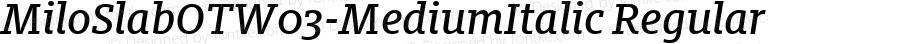 MiloSlabOTW03-MediumItalic Regular Version 7.504
