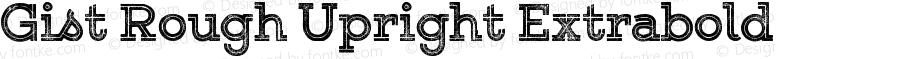 Gist Rough Upright Extrabold Version 1.000
