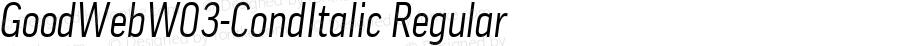 GoodWebW03-CondItalic Regular Version 7.504