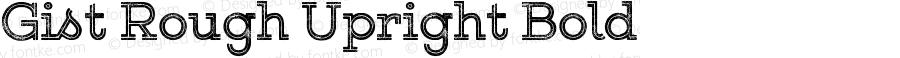 Gist Rough Upright Bold Version 1.000