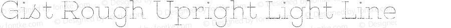 Gist Rough Upright Light Line Version 1.000