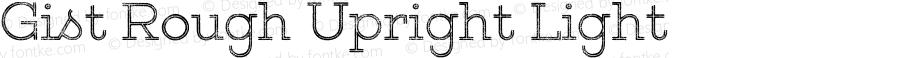 Gist Rough Upright Light Version 1.000