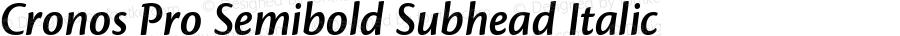 Cronos Pro Semibold Subhead Italic OTF 1.008;PS 001.000;Core 1.0.31;makeotf.lib1.4.1585