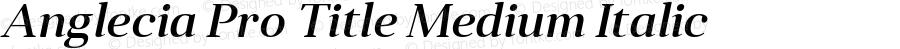 Anglecia Pro Title Medium Italic Version 001.000