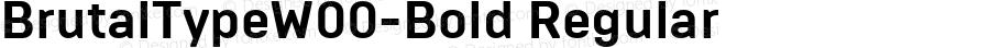 BrutalTypeW00-Bold Regular Version 1.10