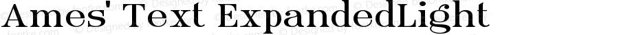 Ames' Text ExpandedLight Version 1.000;PS 001.000;hotconv 1.0.70;makeotf.lib2.5.58329