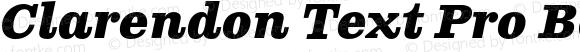 Clarendon Text Pro Bold Italic