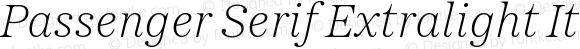 Passenger Serif Extralight Italic