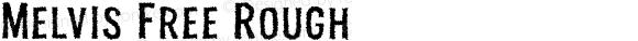 Melvis Free Rough