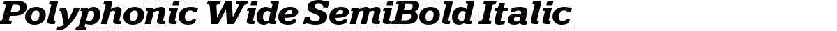 Polyphonic Wide SemiBold Italic