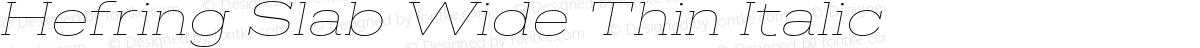 Hefring Slab Wide Thin Italic