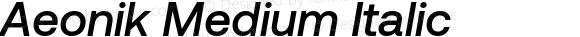 Aeonik Medium Italic