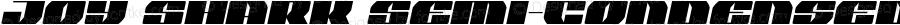 Joy Shark Semi-Condensed Semi-Italic Semi-Condensed Semi-Italic Version 1.0; 2018