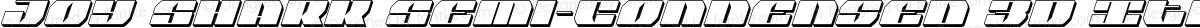 Joy Shark Semi-Condensed 3D Italic Semi-Condensed Italic