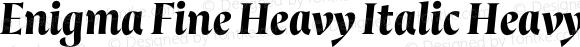 Enigma Fine Heavy Italic Heavy Italic