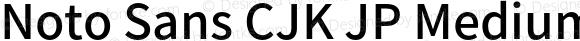 Noto Sans CJK JP Medium