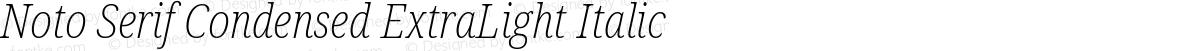 Noto Serif Condensed ExtraLight Italic