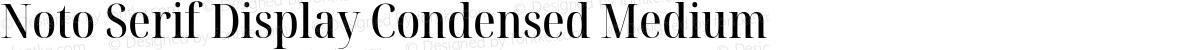 Noto Serif Display Condensed Medium