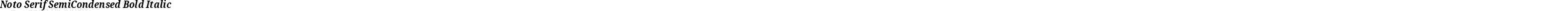 Noto Serif SemiCondensed Bold Italic
