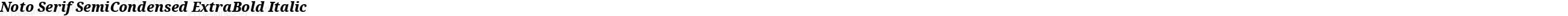 Noto Serif SemiCondensed ExtraBold Italic