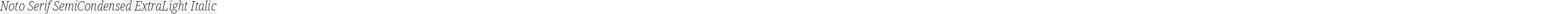 Noto Serif SemiCondensed ExtraLight Italic