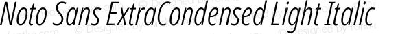 Noto Sans ExtraCondensed Light Italic