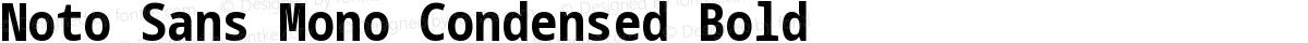 Noto Sans Mono Condensed Bold
