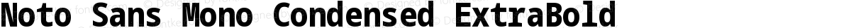Noto Sans Mono Condensed ExtraBold