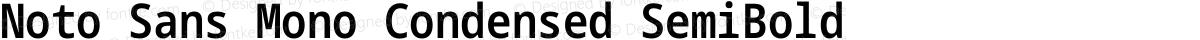 Noto Sans Mono Condensed SemiBold