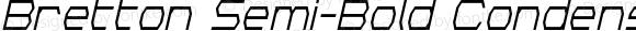 Bretton Semi-Bold Condensed Italic Semi-Bold Condensed Italic