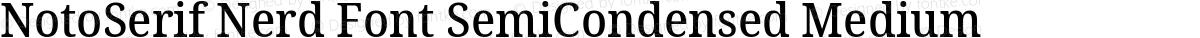 NotoSerif Nerd Font SemiCondensed Medium