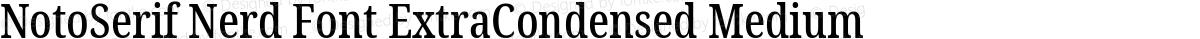 NotoSerif Nerd Font ExtraCondensed Medium