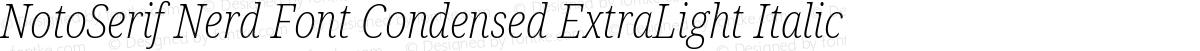 NotoSerif Nerd Font Condensed ExtraLight Italic