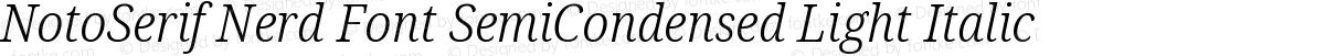 NotoSerif Nerd Font SemiCondensed Light Italic