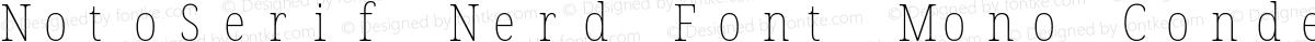 NotoSerif Nerd Font Mono Condensed Thin