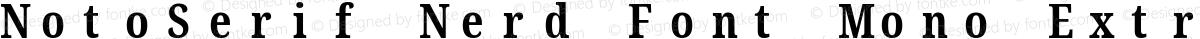 NotoSerif Nerd Font Mono ExtraCondensed Bold