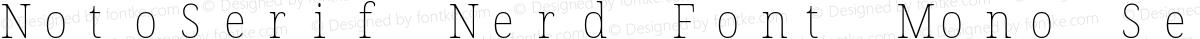 NotoSerif Nerd Font Mono SemiCondensed Thin