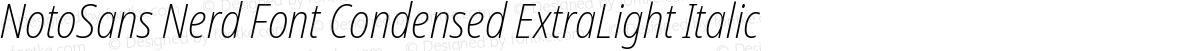 NotoSans Nerd Font Condensed ExtraLight Italic