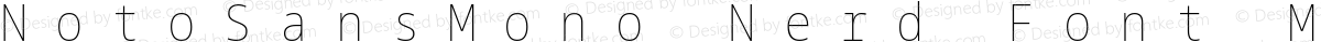 NotoSansMono Nerd Font Mono Condensed Thin