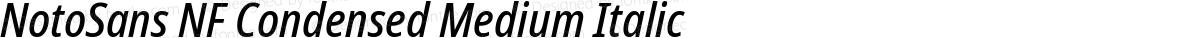 NotoSans NF Condensed Medium Italic
