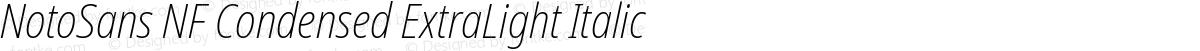 NotoSans NF Condensed ExtraLight Italic