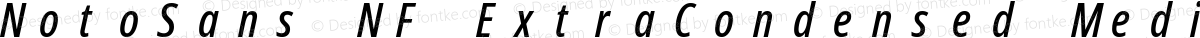 NotoSans NF ExtraCondensed Medium Italic