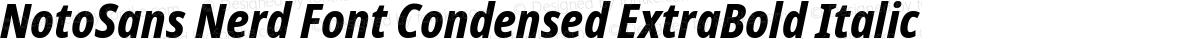 NotoSans Nerd Font Condensed ExtraBold Italic