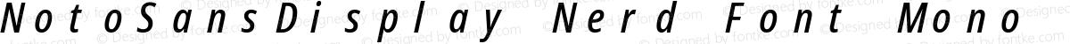 NotoSansDisplay Nerd Font Mono Condensed Medium Italic