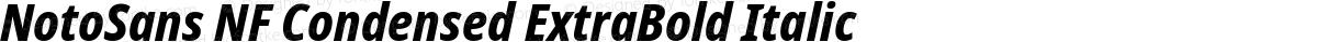 NotoSans NF Condensed ExtraBold Italic